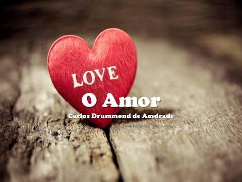 O Amor  Texto: Drummond 29/11/2017
