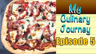 My Culinary Journey Episode 5 | Pizza Making