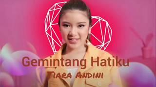 Download TIARA ANDINI - GEMINTANG HATIKU (LIRIK LAGU)