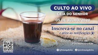 Culto de Ceia - IPB Mangabeira - 05/07/2020