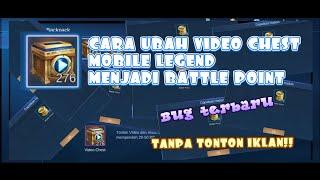 CARA TUKAR VIDEO CHEST DI MOBILE LEGEND LANGSUNG JADI BATTLE POINT, TANPA NONTON IKLAN!!