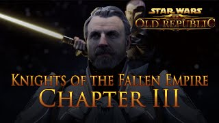 Chapter III - Knights of the Fallen Empire - Star Wars The Old Republic