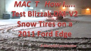 Test drive of Blizzak DMV2 snow tires on a 2011 Ford Edge FWD