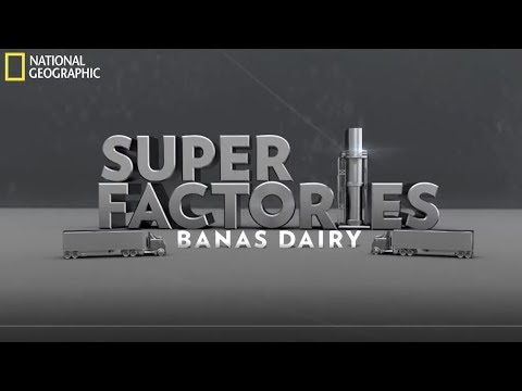 National Geographic Super Factories Banas Dairy