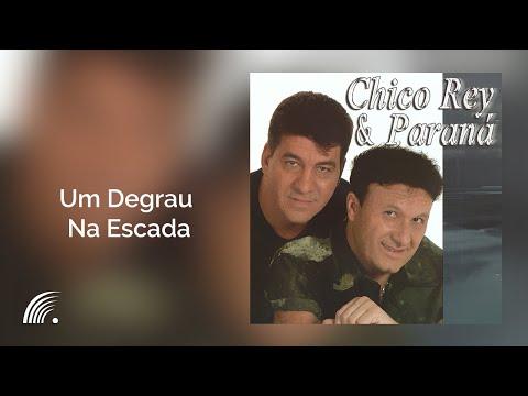 Chico Rey e Paraná - Um Degrau Na Escada (Volume 14)