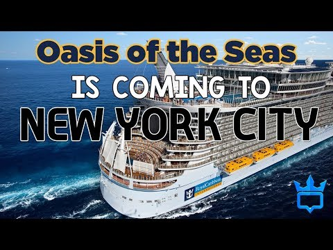 Royal Caribbean will send OASIS OF THE SEAS to NEW YORK CITY in 2020