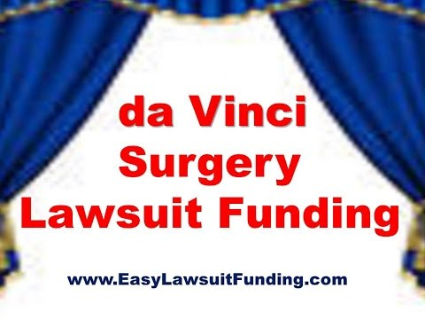 da Vinci Surgical Robot Lawsuit Funding – da Vinci Surgery Lawsuit Loans