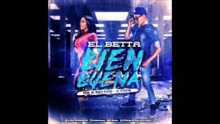 Bien Buena - El Betta (Prod. By.  Pablo Platas & Dj Yelkrab)
