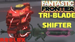 ROBLOX - [GIANT UPDATE] Fantastic Frontier | TRI-BLADE SHIFTER SHOWCASE