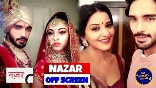 Nazar serial off screen masti update 2018