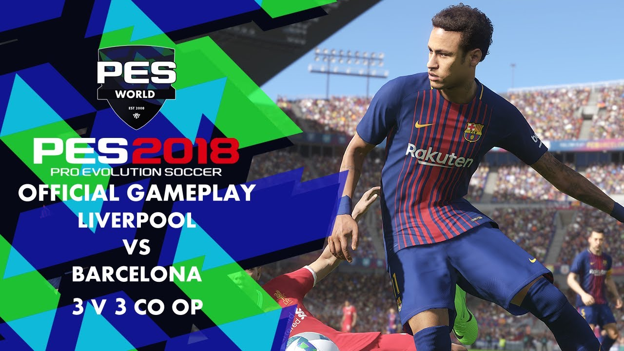 PES WORLD PES 2018 Official 3v3 Co-op Gamepaly and a neymar cracker