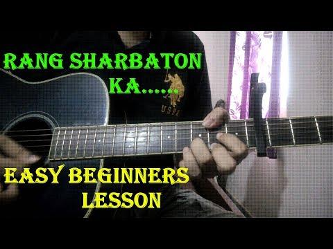 Rang Sharbaton Ka - Easy Guitar Lesson | Atif Aslam, Arijit Singh | Beginners Lesson