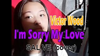 I'm Sorry My Love - Victor Wood / Sal Ve (Cover)