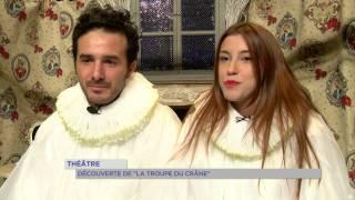 """Théâtre : découverte de la """"Troupe du Crâne"""""""