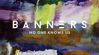 BANNERS - No One Knows Us (Official Audio)