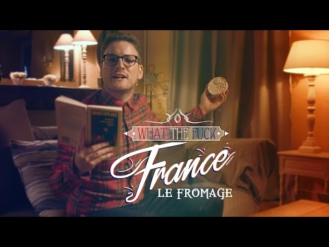 What The Fuck France - Le Fromage