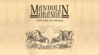 "Mandolin Orange - ""There Was a Time"""
