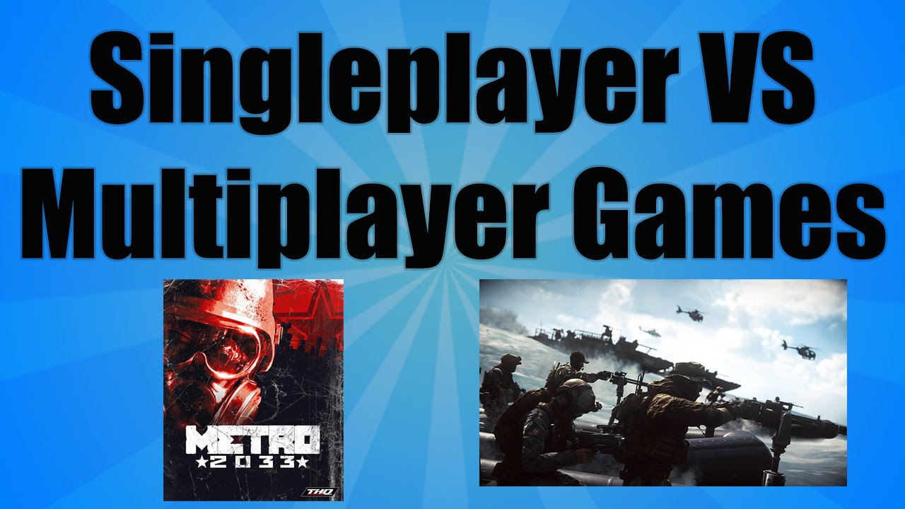 Multiplayer VS Single player Games - YouTube
