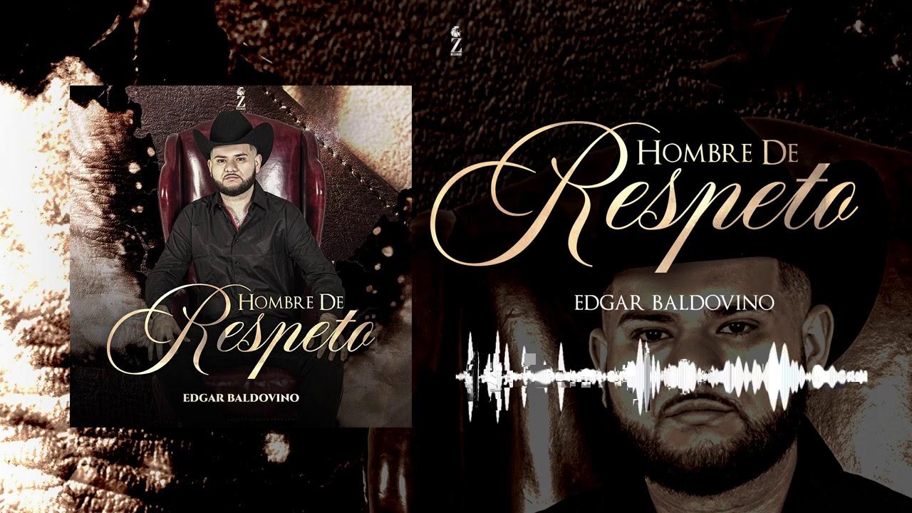 Edgar Baldovino - Hombre de Respeto (Audio Oficial)