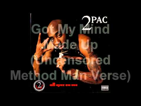 2pac - Got My Mind Made Up (Uncensored Method Man Verse)