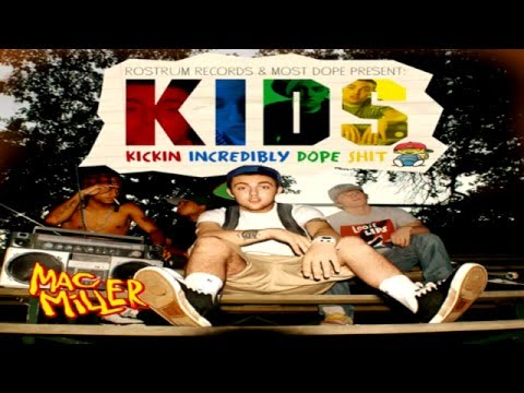 Stephanie - #RIP Mac Miller - K.I.D.S (Full Mixtape)