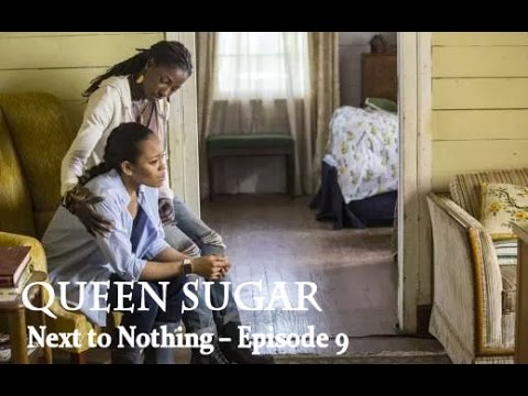 Queen Sugar | Next to Nothing | Episode 9