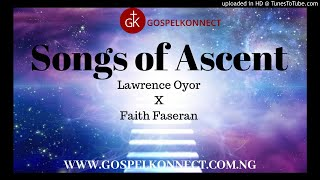 Songs of Ascent - Lawrence Oyor X Faith Faseran