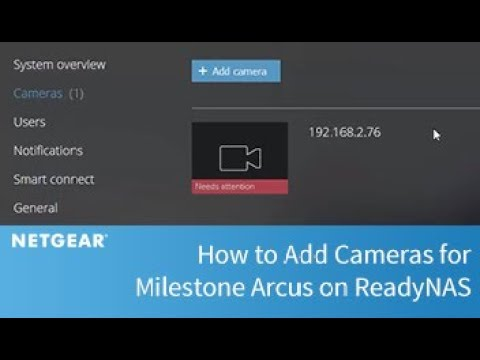 How to Add Cameras for Milestone Arcus on ReadyNAS | Business