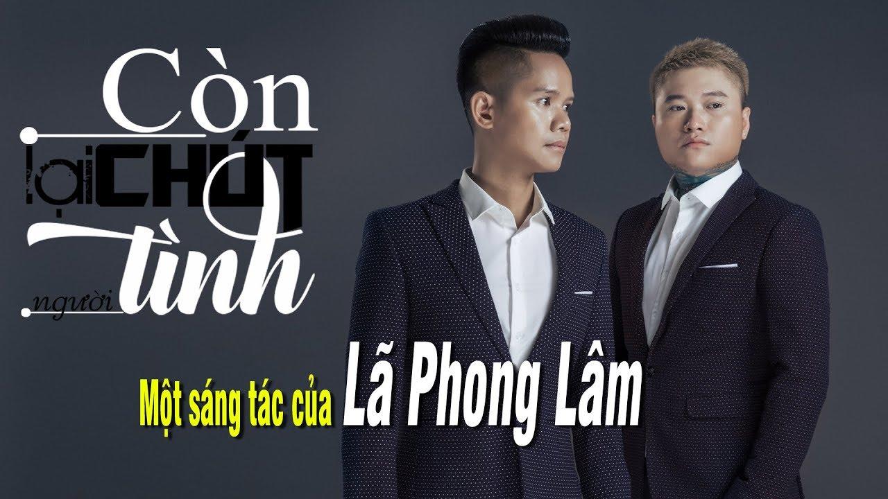 Còn Lại Chút Tình Người – Vũ Duy Khánh ft Lã Phong Lâm [Lyrics HD]