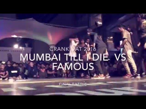 Mumbai Till I Die vs Famous | Crank Dat 2016 | Final Battle