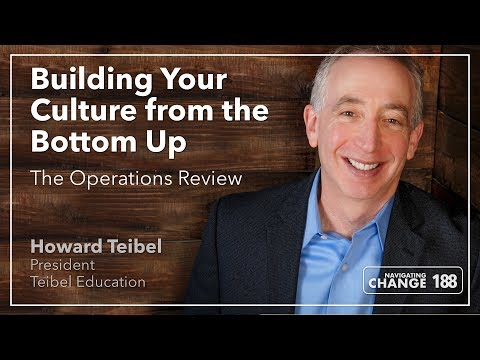 Navigating Change Podcast 188: Building Your Culture from the Bottom Up — The Operations Review