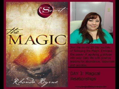 The Magic by Rhonda Byrne (Author of the Secret) Day 3- Magical Relationships