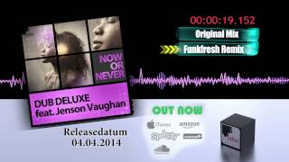 Dub Deluxe Feat Jenson Vaughan - Now Or Never (Official Promo Teaser)