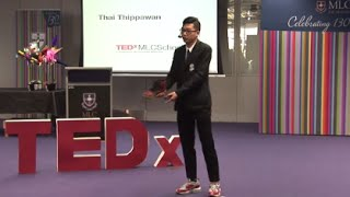 It's More than just Sneakers | Thai Thippawan | TEDxMLCSchool