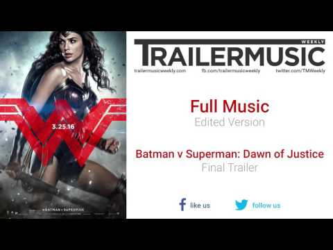 Batman v Superman: Dawn of Justice - Final Trailer Exclusive Full Music (Edited Version)