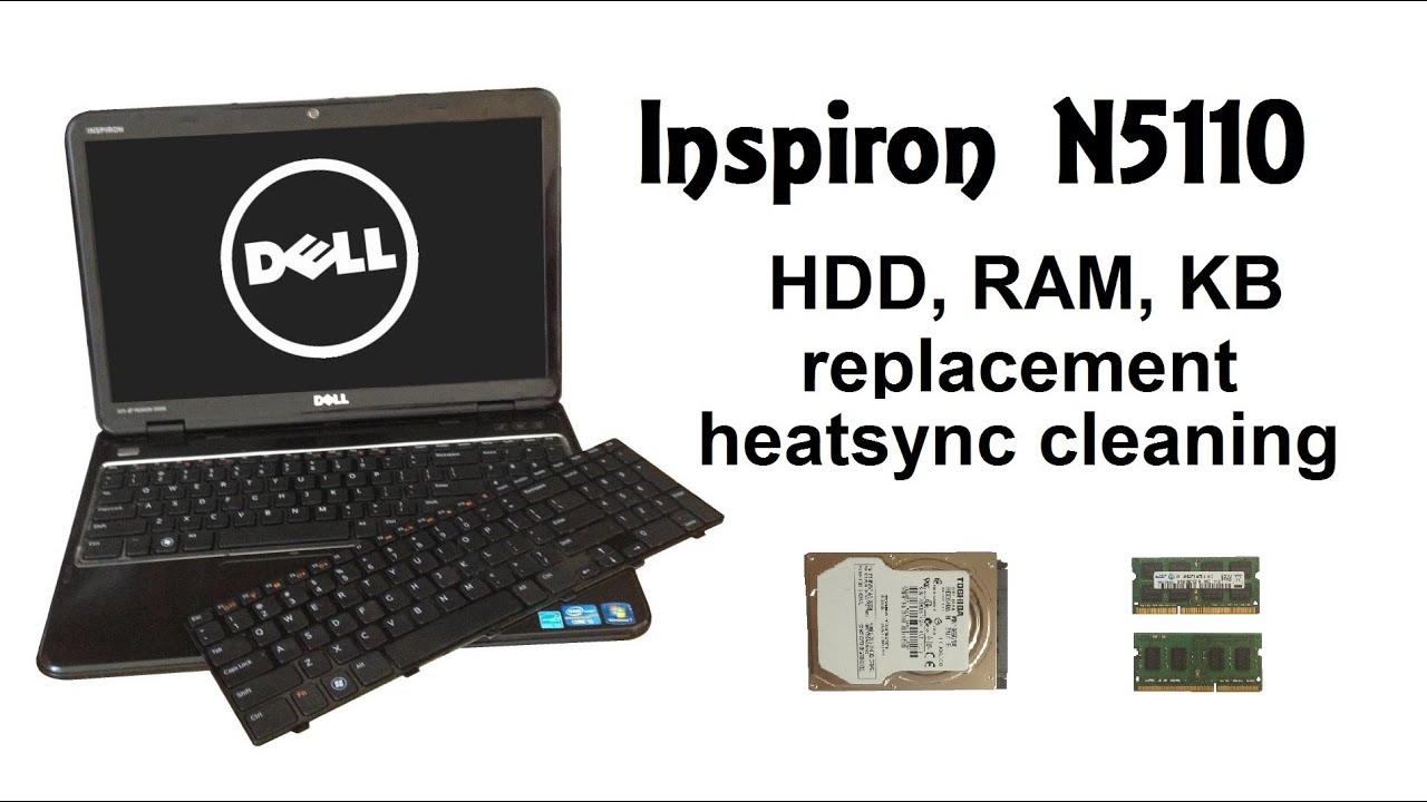 DELL Inspiron N5110 15R - Hard Drive, RAM Memory, Keyboard replacement,  Cooling system cleaning