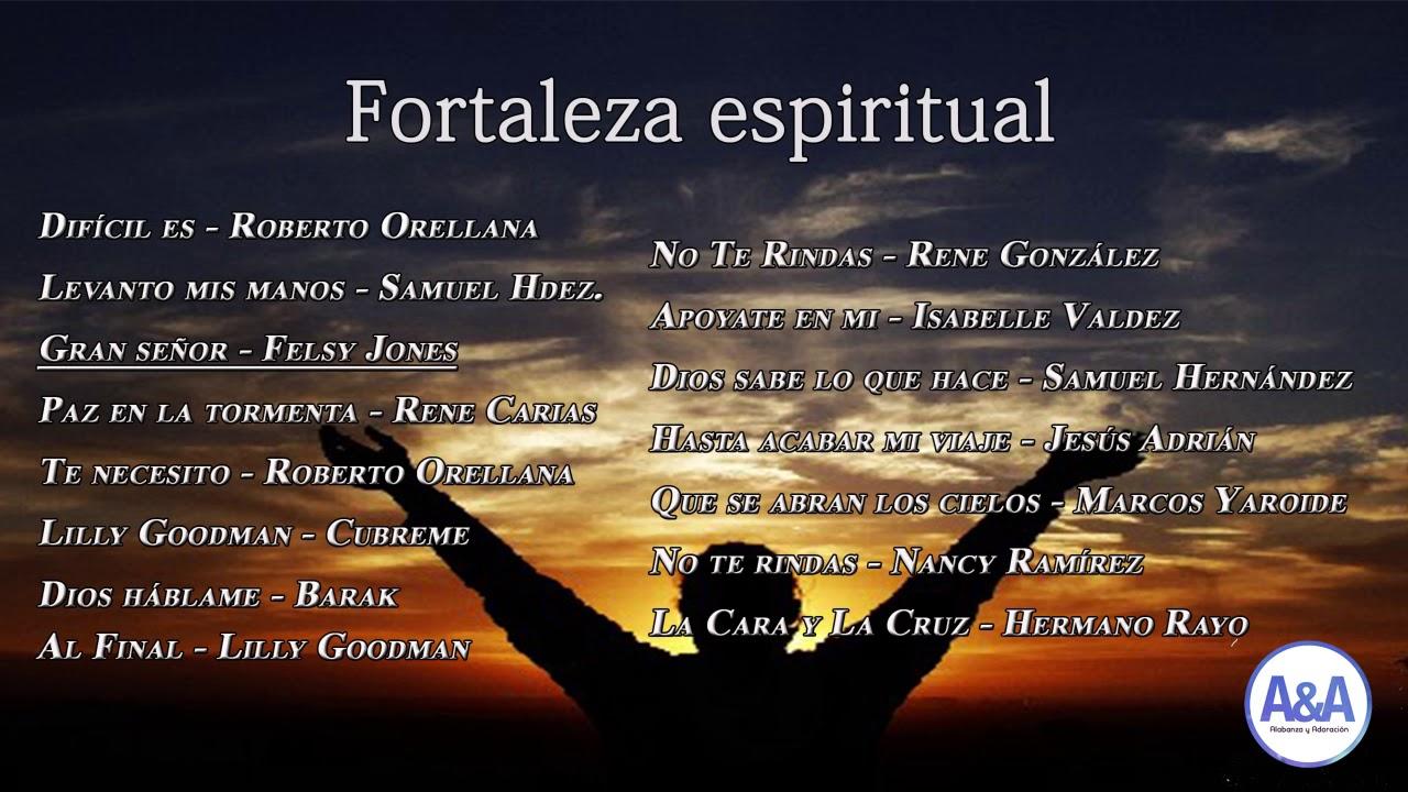 Fortaleza Espiritual Canciones Cristianas 2018 Youtube