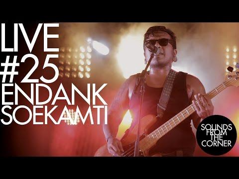 Sounds From The Corner : Live #25 Endank Soekamti