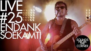 Download Sounds From The Corner : Live #25 Endank Soekamti