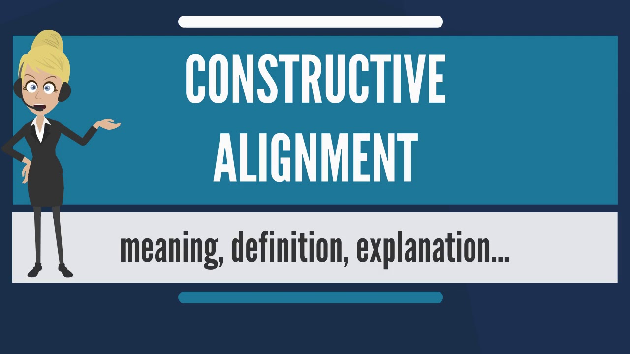 Download What is CONSTRUCTIVE ALIGNMENT? What does CONSTRUCTIVE ALIGNMENT mean?