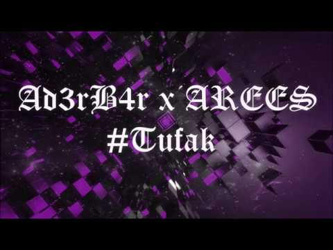 Ad3rB4r X AREES - #Tufak (Orginal Mix)