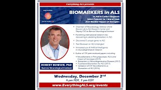 Biomarkers in ALS to Aid in Earlier Diagnosis, Clinical Trials, and Monitor Impact of Therapies.
