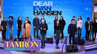 "Cast Of ""Dear Evan Hansen"" Performs ""You Will Be Found"""