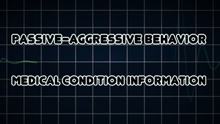 Passive-aggressive behavior (Medical Condition)