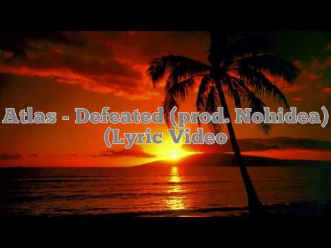 Atlas - Defeated (Prod. nohidea) (Lyric Video)