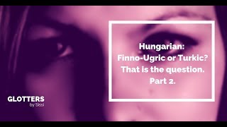 Hungarian: Finno-Ugric or Turkic? That is the question. Part 2.