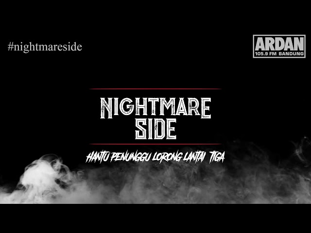 Hantu Penunggu Lorong Lantai Tiga [NIGHTMARE SIDE OFFICIAL] - ARDAN RADIO
