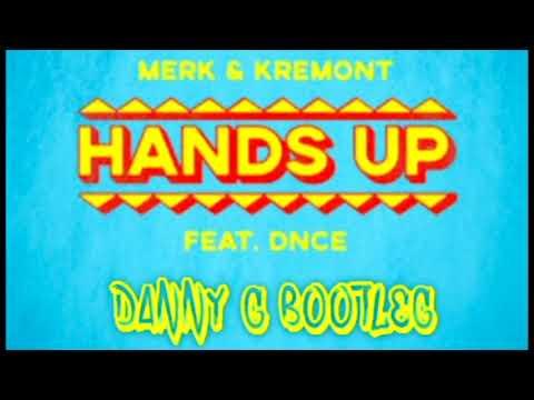 Merk & Kremont feat. DNCE - Hands Up (Danny G Bootleg)