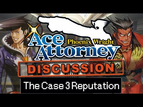 Ace Attorney Discussion: The Case 3 Reputation