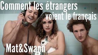 COMMENT LES ETRANGERS VOIENT LE FRANÇAIS - Mat&Swann thumbnail
